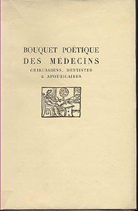 Bouquet poëtique des médecins, chirurgiens, dentistes & apothicaires