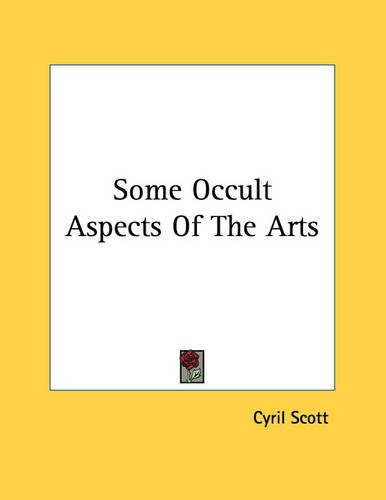 Some Occult Aspects of the Arts