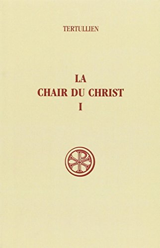 La chair du Christ, tome 1 par Tertullien