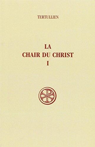 La chair du Christ, tome 1 par Tertullien