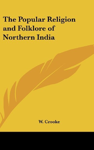 The Popular Religion and Folklore of Northern India by W. Crooke (2007-07-25)
