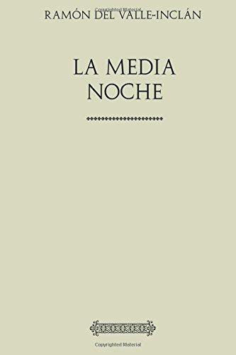 Descargar Libro Colección Valle-Inclán. La Media Noche: Visión estelar de un momento de guerra de Ramón del Valle-Inclán