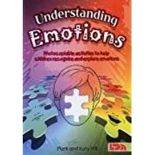 Understanding Emotions: Photocopiable Activities to Help Children Recognise and Explore Emotions