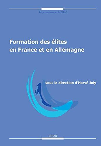 Formation des élites en France et en Allemagne (Travaux et documents du CIRAC)