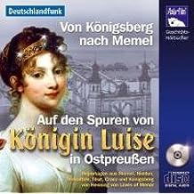 Von Königsberg nach Memel: Auf den Spuren von Königin Luise in Ostpreußen