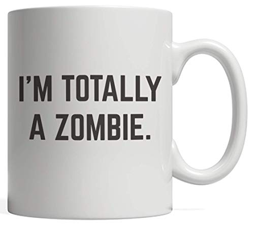 I'm a Zombie Halloween Mug - Funny Sarcastic Gift Idea For Hipsters On October Parties! For Zombies Movie Fans And Horror Movies Fan Who Loves Lazy Last Minute Costume For Trick Or Treat Costumes