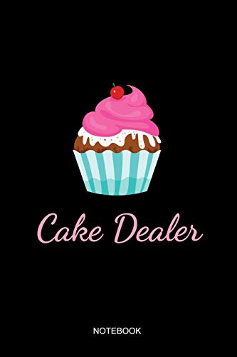 Cake Dealer Notebook: Liniertes Notizbuch - Backen Kuchen Cupcake Liebe Konditorei Bäcker Geschenk - Bäcker Kirsche