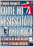 Come ho resuscitato il brit rock. Alan McGee e la storia della Creation Records