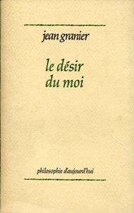 Le désir du moi par Jean Granier