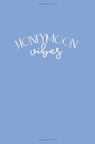 126f1cc2 Honeymoon Vibes: Ruled Notebook, 100 Pages 6x9, a journal for couples to  write