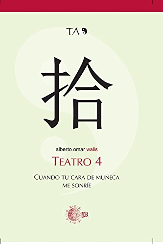 TEATRO 4. CUANDO TU CARA DE MUÑECA ME SONRIE (Teatro Alberto Omar)