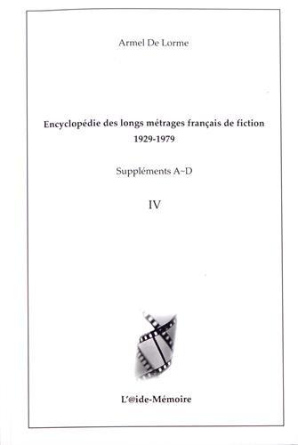 Encyclopédie des longs métrages français de fiction 1929-1979 : Suppléments A-D