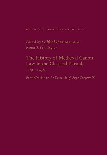 The History of Medieval Canon Law in the Classical Period, 1140-1234: From Gratian to the Decretals of Pope Gregory IX (Medieval Canon Law)