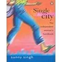Single in the City: The Independent Woman's Handbook