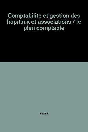 Comptabilite et gestion des hopitaux et associations/le plan comptable