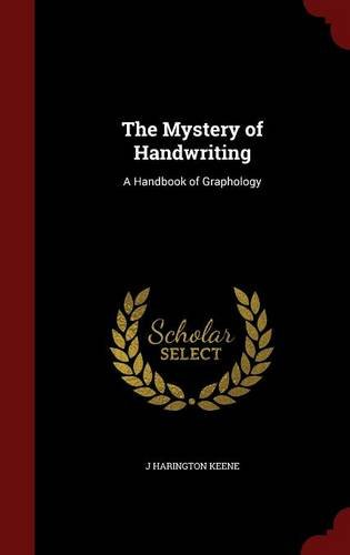 The Mystery of Handwriting: A Handbook of Graphology