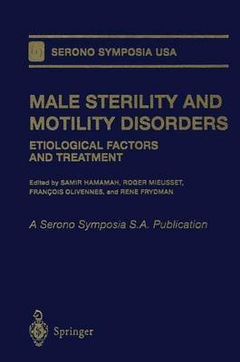 [(Male Sterility and Motility Disorders : Etiological Factors and Treatment)] [Edited by S. Hamamah ] published on (October, 2012)