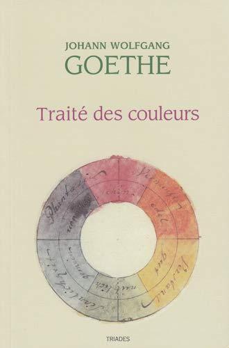 Traité des couleurs : accompagné de trois essais théoriques par Goethe