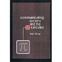 Communicating and Mobile Systems: The Pi Calculus