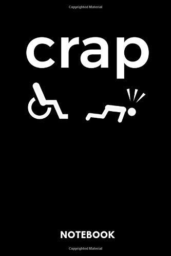 Crap Notebook: Notizbuch für Rollstuhlfahrer im Rollstuhl