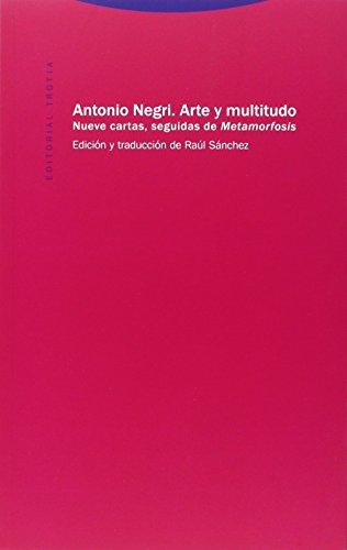 Arte y multitudo: Nueve cartas seguidas de Metamorfosis (Estructuras y procesos. Ciencias Sociales) por Antonio Negri