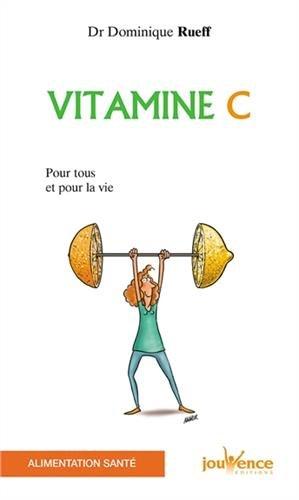 Vitamine C : Pour tous et pour la vie