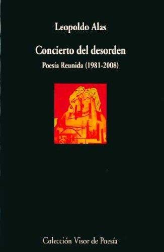 Concierto del desorden: Poesía reunida 1981 - 2008 (Visor de Poesía)