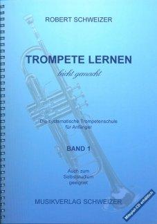 Trompete lernen leicht gemacht, Band 1: Trompetenschule für Anfänger