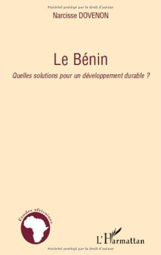 En ligne Benin Quelles Solutions pour un Developpement Durable pdf epub