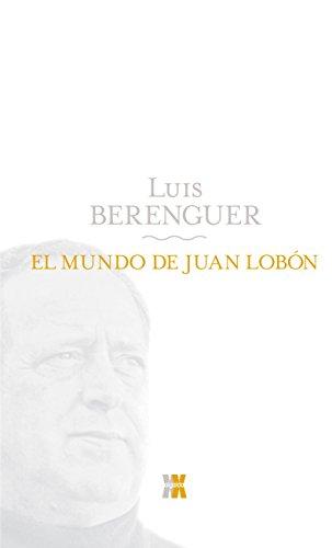 El mundo de Juan Lobon/ The World of John Lobon Cover Image