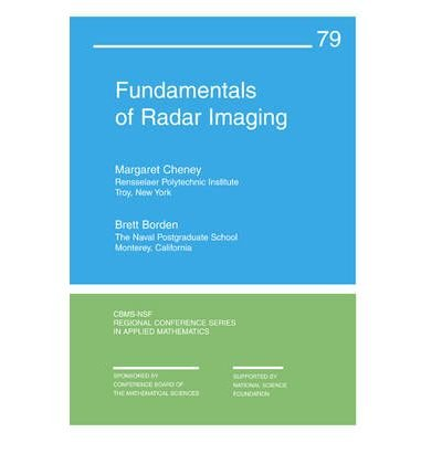 [(Fundamentals of Radar Imaging)] [Author: Margaret Cheney] published on (October, 2009)