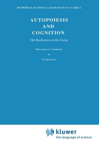 Autopoiesis and Cognition: The Realization of the Living (Boston Studies in the Philosophy of Science, Volume 42) (Boston Studies in the Philosophy and History of Science) by Humbert R. Maturana (1979-11-30)