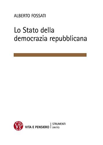 Lo Stato della democrazia repubblicana di Alberto Fossati