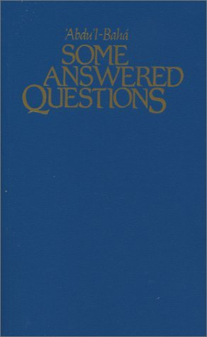Some Answered Questions by Abdu'l-Baha (1984-06-02)