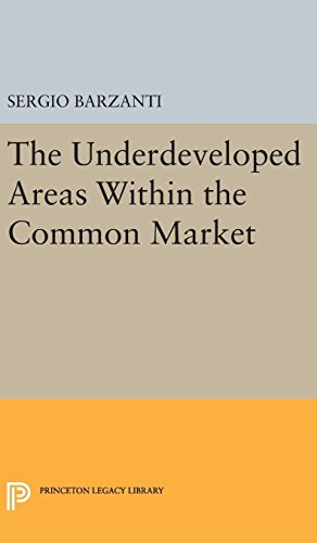 The Underdeveloped Areas Within the Common Market (Princeton Legacy Library)