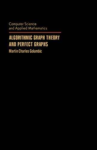 Algorithmic Graph Theory and Perfect Graphs (Computer science and applied mathematics) eBook: Martin Charles Golumbic, Werner Rheinboldt