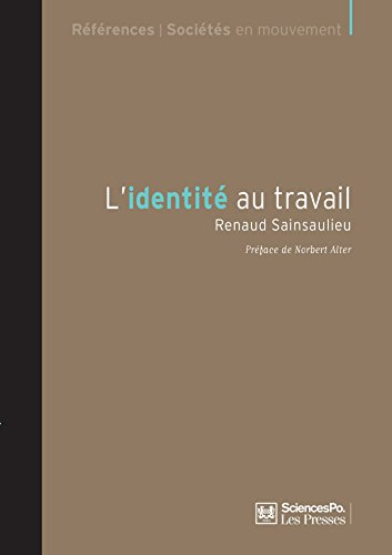 L'identité au travail - 4e édition: Les effets culturels de l'organisation. 4e édition augmentée d'une préface de Norbert Alter