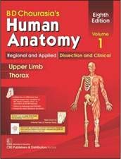 BD Chaurasia's Human Anatomy, 8/E, Vol.1 Regional and Applied Dissection and Clinical: Upper Limb Thorax