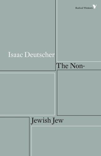 The Non-Jewish Jew (Radical Thinkers) por Isaac Deutscher