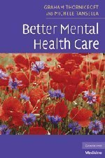 Better Mental Health Care by Graham Thornicroft (2008-12-15)