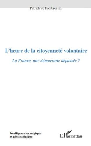 En ligne L'heure de la citoyenneté volontaire: La France, une démocratie dépassée ? epub, pdf