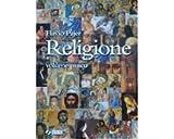 Religione. Volume unico. Per le Scuole superiori