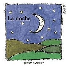 La noche (Primeros Lectores - Mi Primera Sopa De Libros)