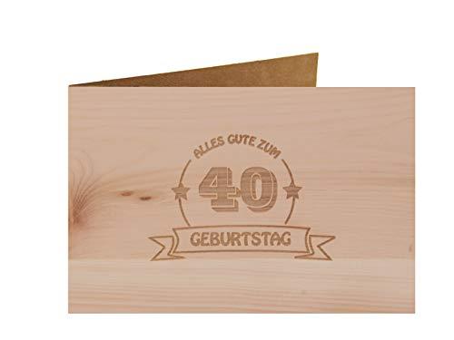 Holzgrußkarte - ALLES GUTE 40 GEBURTSTAG - 100{fca496b7c4fdb8b70e09404fde22321777d3c4ef627d43b9d546c1c755e97ad8} handmade in Österreich - Postkarte, Geschenkkarte, Grußkarte, Klappkarte, Karte, Einladung, Glückwunschkarte Zirbe