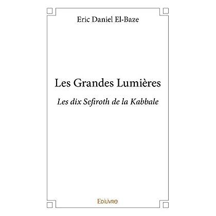 Les Grandes Lumières: Les dix Sefiroth de la Kabbale (Collection Classique)