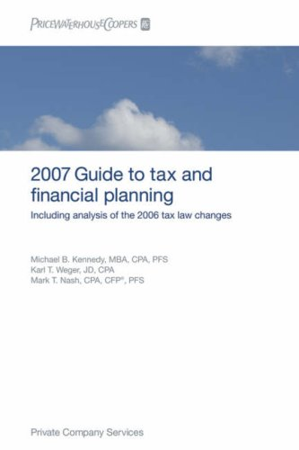 pricewaterhousecoopers-guide-to-tax-and-financial-planning-2007-how-the-2006-tax-law-changes-affect-