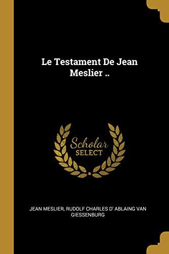 Le Testament de Jean Meslier .. par Jean Meslier