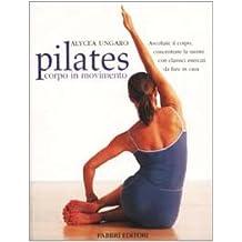 Pilates corpo in movimento (Manuali sport)