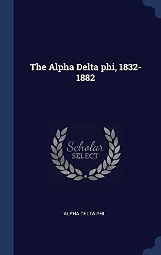 The Alpha Delta Phi, 1832-1882