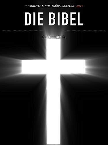 Die Bibel - Revidierte Einheitsübersetzung 2017 - Lutherbibel Gesamtausgabe